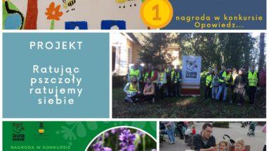 """Zdjęcia z realizacji projektu """"Ratując pszczoły ratujemy siebie"""" - nagrodzonego w konkursie Opowiedz..."""